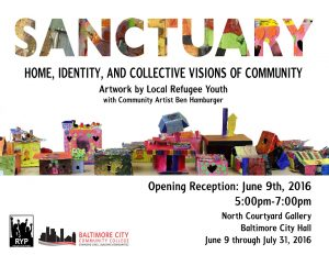 SANCTUARY: Home, Identity, and Collective Visions of Community - Artwork by Local Refugee Youth with Community Artist Ben Hamburger @ Baltimore City Hall's North Courtyard Gallery  | Baltimore | Maryland | United States